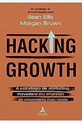 Hacking Growth. a Estrategia de Marketing Inovadora das Empresas de Crescimento Mais Rapido (Em Portugues do Brasil) Paperback