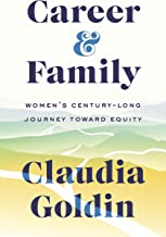 Career and Family: Women's Century-Long Journey toward Equity (English Edition)
