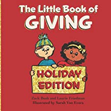 The Little Book of Giving: (Children's Book about Holiday Giving, Giving for the Holiday Season, Giving from the Heart, Ki...