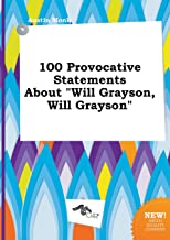 100 Provocative Statements about Will Grayson, Will Grayson