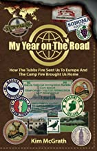 My Year On the Road: How the Tubbs Fire Sent Us to Europe and the Camp Fire Brought Us Home