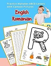 English Romanian Practice Alphabet ABCD letters with Cartoon Pictures: Practica Engleză Română litere alfabet cu imagini de desene animate (English ... & Coloring Vocabulary Flashcards Worksheets)