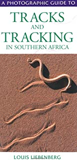 A Photographic Guide to Tracks and Tracking in Southern Africa (Photographic Guides)