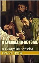 O Evangelho de Tomé: O Evangelho Gnóstico