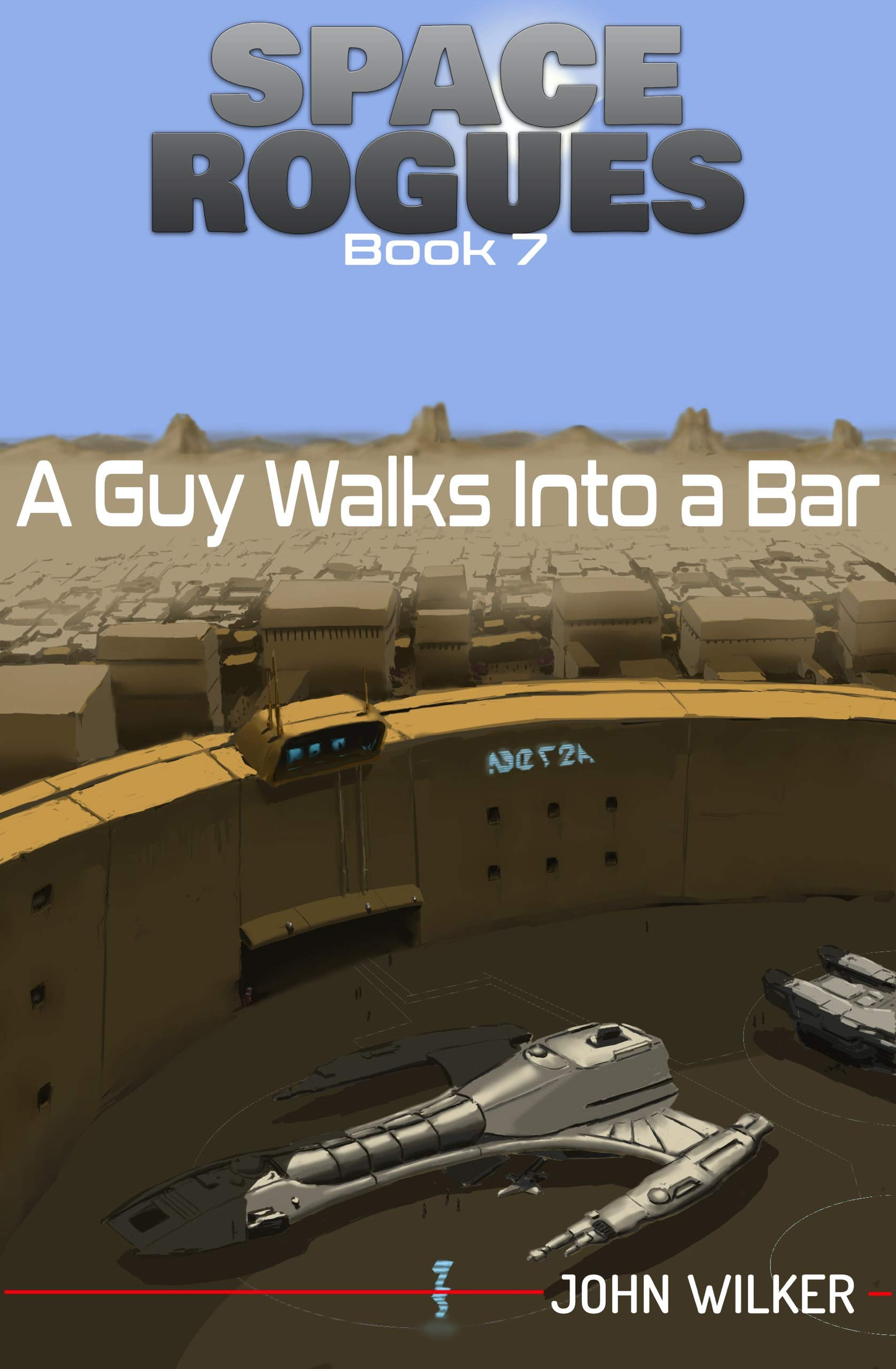 Space Rogues 7: A Guy Walks into a Bar