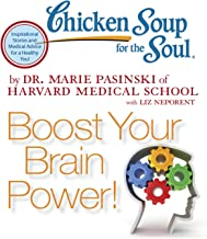 Chicken Soup for the Soul - Boost Your Brain Power!: You Can Improve and Energize Your Brain at Any Age