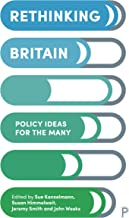 Rethinking Britain: Policy Ideas for the Many