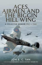Aces, Airmen and The Biggin Hill Wing – First hand accounts of flying Spitfires in WW2: A Collective Memoir 1941 - 1942 (English Edition)
