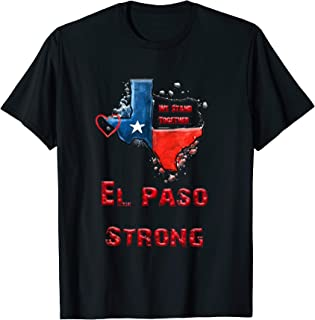 El Paso Strong , Texas Map we stand together T-Shirt