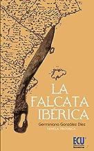 La Falcata Ibérica (Spanish Edition)