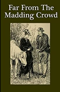 Far from the Madding Crowd Illustrated