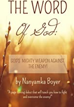 The Word Of God: God's Mighty Weapon Against The Enemy!