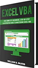 Excel VBA: Programming For Complete Beginners, Step-By-Step Illustrated Guide to Mastering Excel VBA