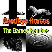 Goodbye Horses - The Garvey Remixes