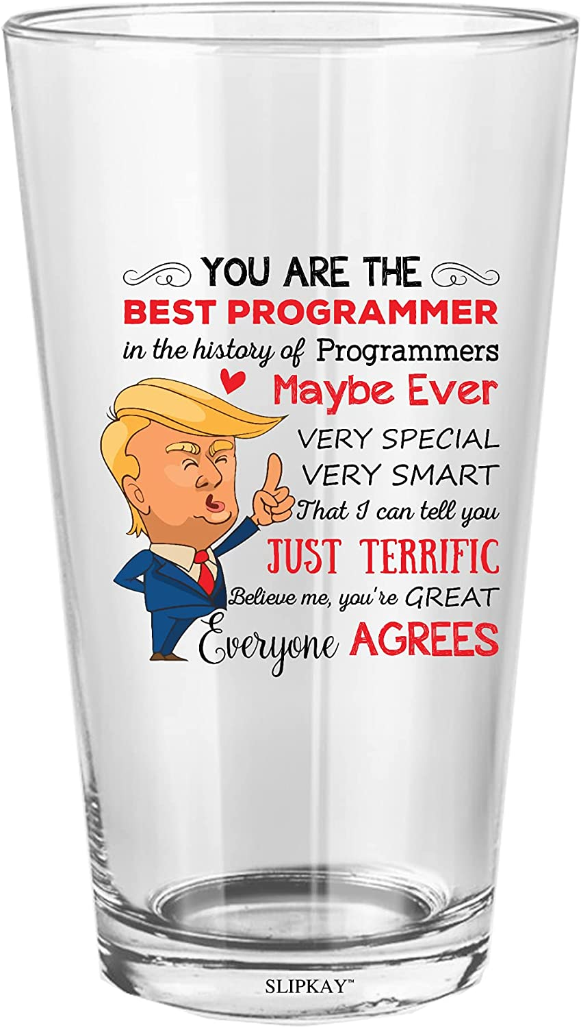 Trump You Are Best Programmer 16 Ever Glass Pint Spring new work one after another Nippon regular agency Oz