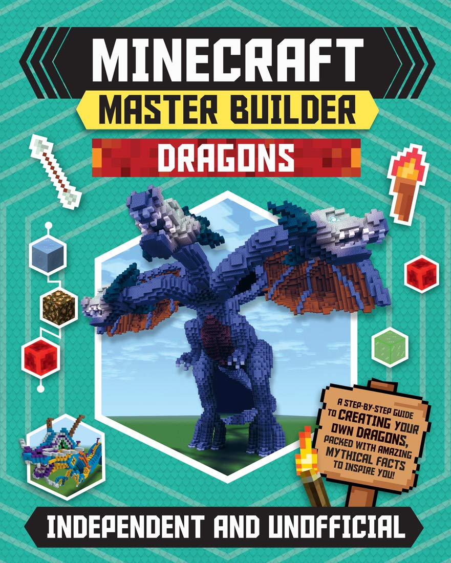 Image OfStandford, S: Minecraft Master Builder: Dragons: A Step-By-Step Guide To Creating Your Own Dragons, Packed With Amazing My...