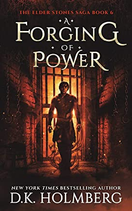 A Forging of Power (The Elder Stones Saga Book 6)