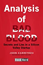 Analysis of Bad Blood: Secrets and Lies in a Silicon Valley Startup