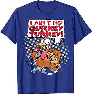 I Aint A Gurkey Turkey Kids T-Shirt
