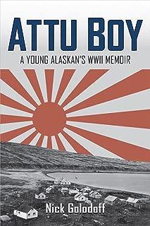 Attu Boy: A Young Alaskan's WWII Memoir