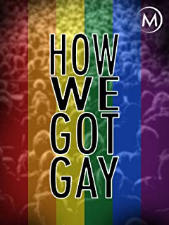 How We Got Gay