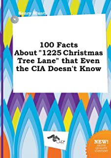 100 Facts about 1225 Christmas Tree Lane That Even the CIA Doesn't Know