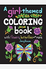 A Girl-Themed Coloring Book with Flowers, Butterflies and More Paperback