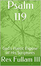 Psalm 119: God's Poetic Expose' of His Scriptures