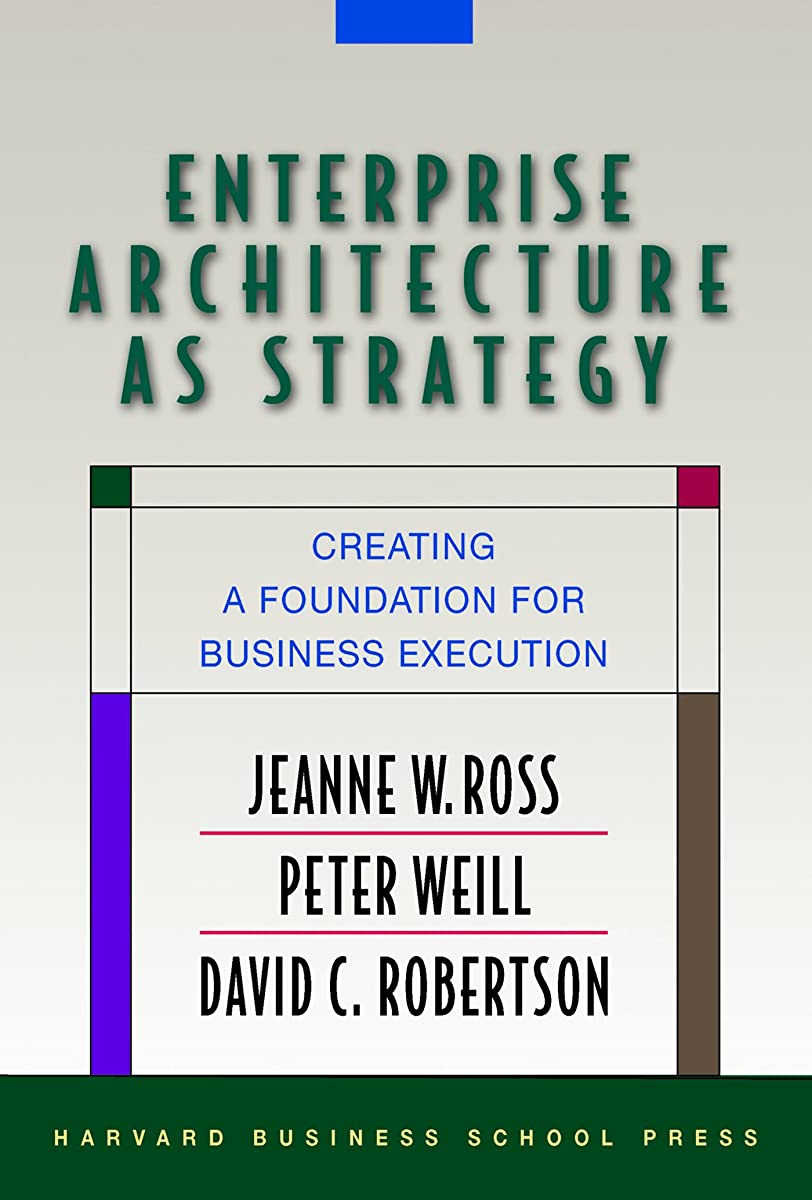 除外するピル教えるEnterprise Architecture As Strategy: Creating a Foundation for Business Execution (English Edition)