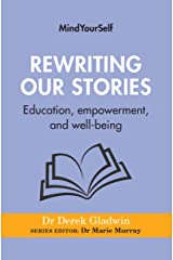 Rewriting Our Stories: Education, empowerment, and well-being (Mindyourself) Kindle Edition