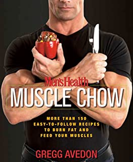 Men's Health Muscle Chow: More Than 150 Easy-to-Follow Recipes to Burn Fat and Feed Your Muscles : A Cookbook