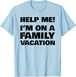 Help Me I'm On A Family Vacation TShirt. Funny Vacation Tee