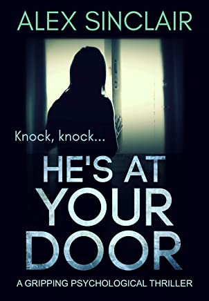He's At Your Door: a gripping psychological thriller (English Edition)