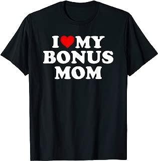 I Love My Bonus Mom T-Shirt - For Step Mom