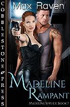 Madeline Rampant (Madeline Spruce Book 7)