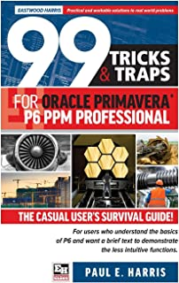 99 Tricks and Traps for Oracle Primavera P6 PPM Professional 2020