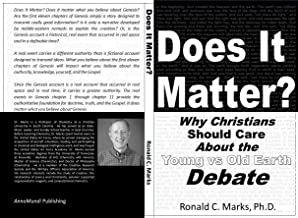 Does It Matter?: Why Christians Should Care About the Young vs Old Earth Debate