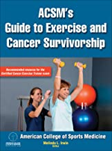 ACSM's Guide to Exercise and Cancer Survivorship