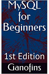 MySQL for Beginners Kindle Edition