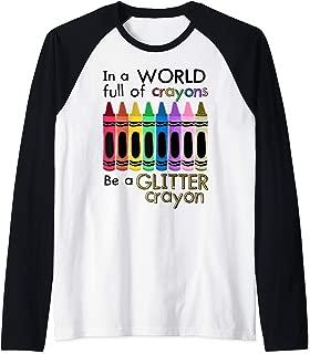 In A World Full Of Crayons Be A Glitter Crayon - Crayon Tee Raglan Baseball Tee