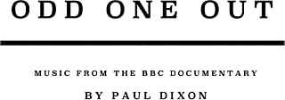 Odd One Out (Music From The BBC Documentary)