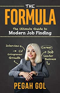 The Formula: The Ultimate Guide to Modern Job Finding