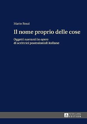 Il nome proprio delle cose: Oggetti narranti in opere di scrittrici postcoloniali italiane