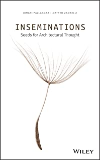 Inseminations: Seeds for Architectural Thought