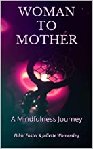 Woman to Mother: A Mindfulness Journey