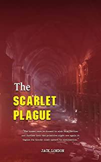 The Scarlet Plague: With Classic Illustrated  (Illustrator by Gordon Grant) (English Edition)