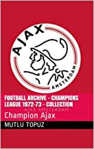 Football Archive - Champions League 1972-73 - Collection: Champion Ajax