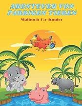 ABENTEUER VON FARBIGEN TIEREN - Malbuch Für Kinder (German Edition)