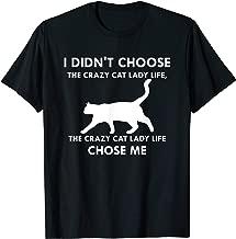 I Didn't Choose The Crazy Cat Lady Life T-Shirt