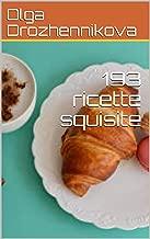 193 ricette squisite (Italian Edition)